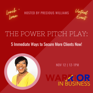 The Power Pitch Play: 3-5 Immediate Ways to Secure More Clients Now!